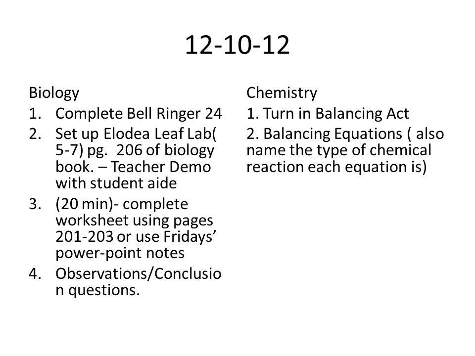 12-10-12 Biology 1.Complete Bell Ringer 24 2.Set up Elodea Leaf Lab( 5-7) pg.