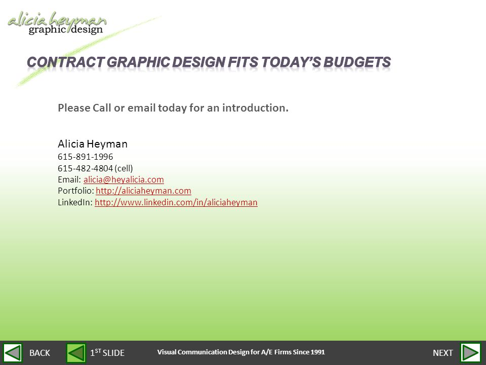 Visual Communication Design for A/E Firms Since 1991 NEXTBACK Please Call or email today for an introduction.