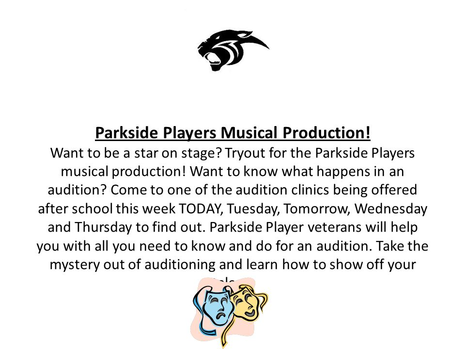 Parkside Players Musical Production. Want to be a star on stage.