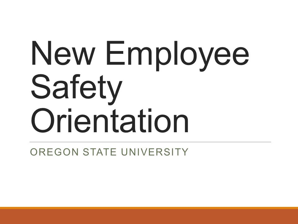 New Employee Safety Orientation OREGON STATE UNIVERSITY