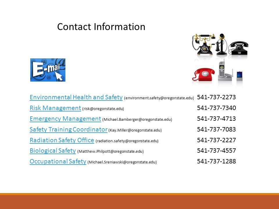 Environmental Health and SafetyEnvironmental Health and Safety (environment.safety@oregonstate.edu) 541-737-2273 Risk ManagementRisk Management (risk@