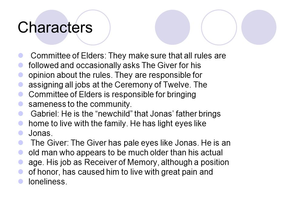 Characters Committee of Elders: They make sure that all rules are followed and occasionally asks The Giver for his opinion about the rules. They are r