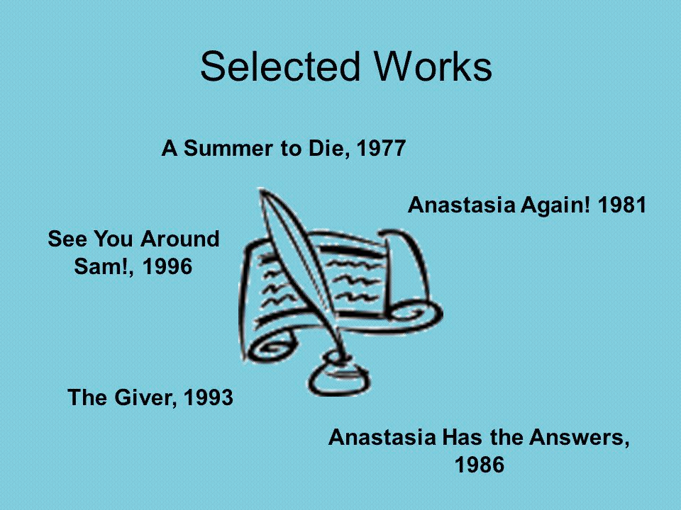 Selected Works A Summer to Die, 1977 Anastasia Again.