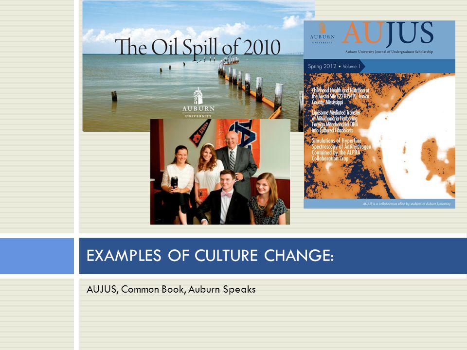 AUJUS, Common Book, Auburn Speaks EXAMPLES OF CULTURE CHANGE: