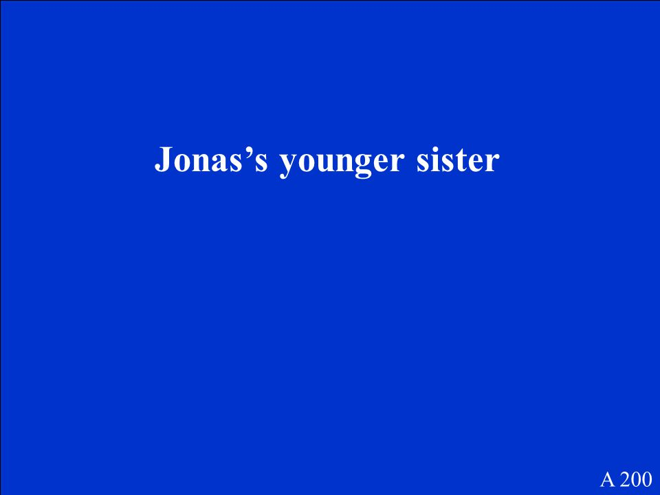 Jonas's younger sister A 200