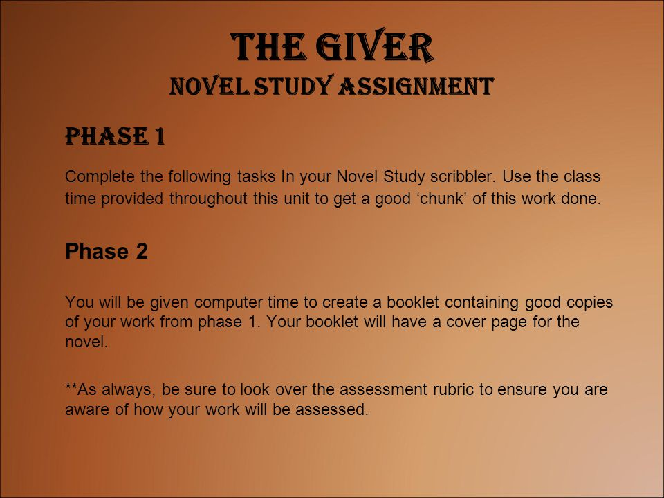 The Giver Novel Study Assignment Phase 1 Complete the following tasks In your Novel Study scribbler. Use the class time provided throughout this unit
