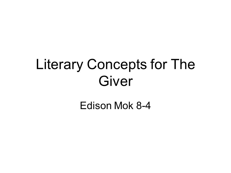 Literary Concepts for The Giver Edison Mok 8-4