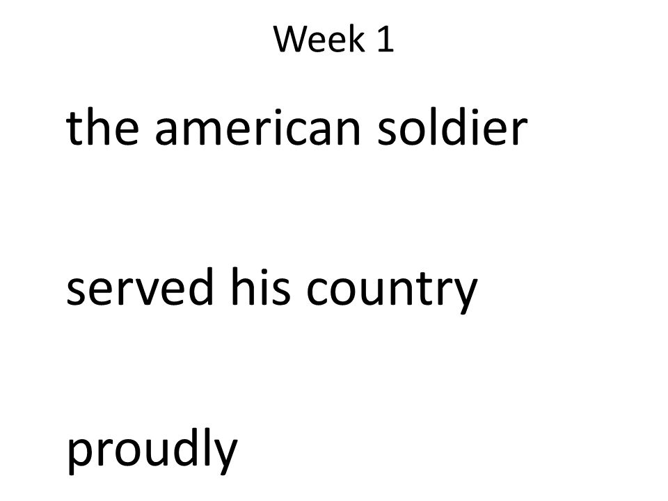 Week 1 the american soldier served his country proudly