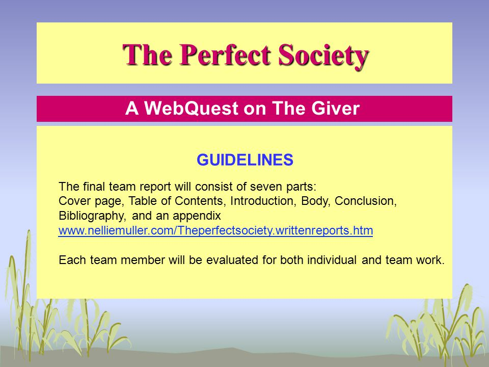 The Perfect Society A WebQuest on The Giver RESOURCES Students will use the Internet to access information.
