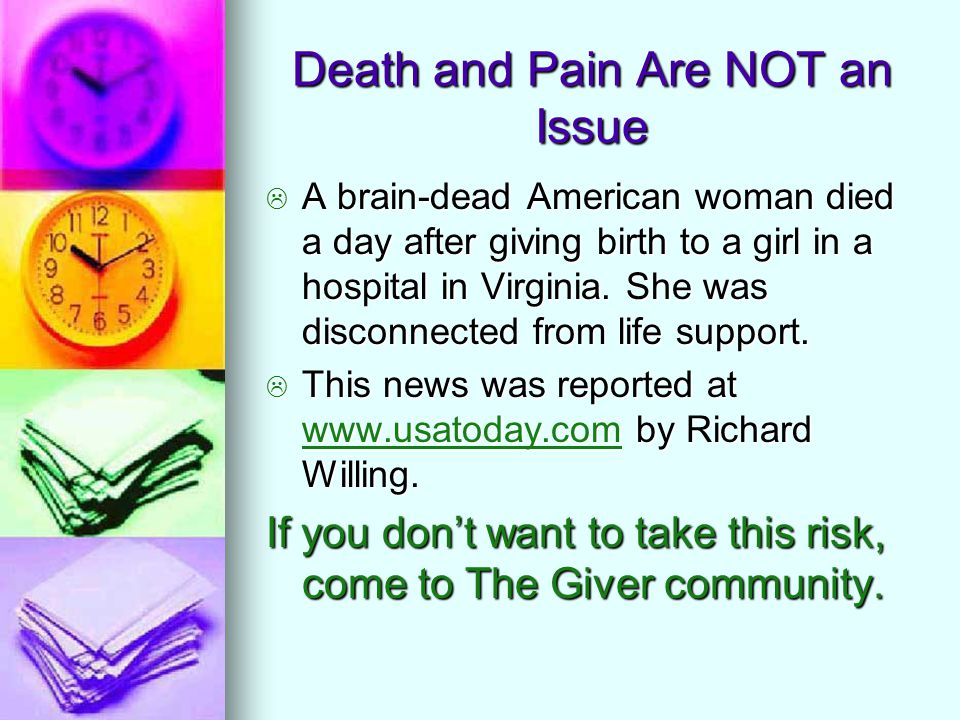 Death and Pain Are NOT an Issue AAAA brain-dead American woman died a day after giving birth to a girl in a hospital in Virginia.