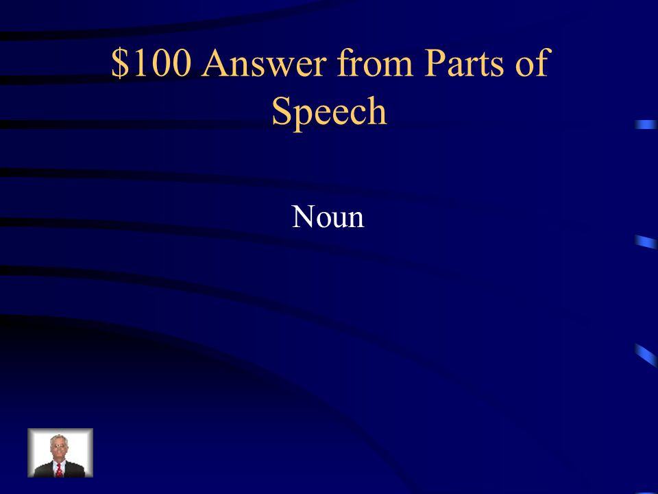 $100 Question from Parts of Speech The underlined word is what part of speech.