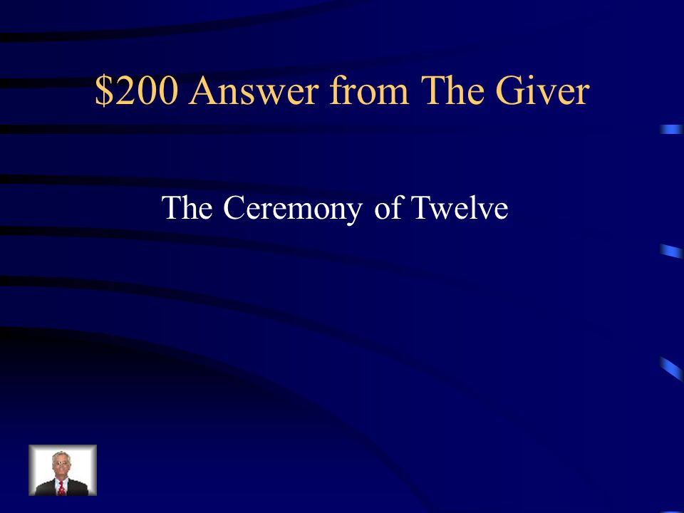 $200 Answer from The Giver The Ceremony of Twelve