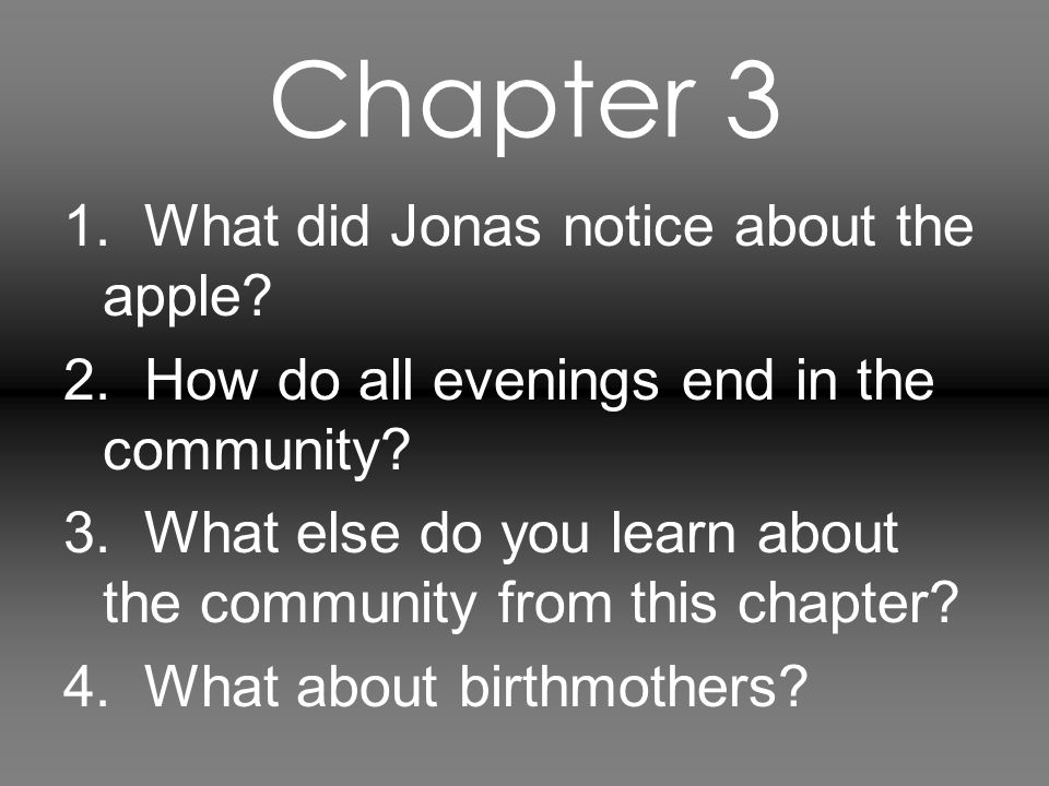 Chapter 4 1.What happens to Eights. 2. Where does Jonas spend his volunteer hours.