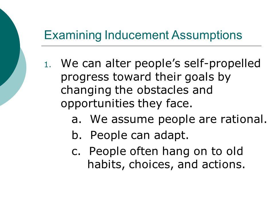 Examining Inducement Assumptions 1.