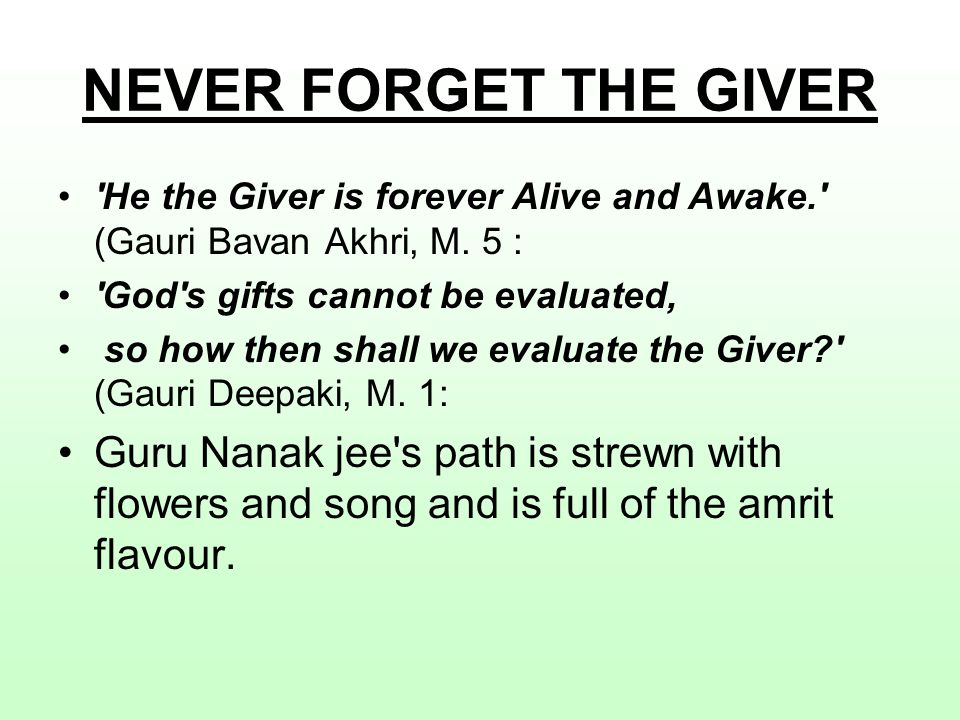 He the Giver is forever Alive and Awake. (Gauri Bavan Akhri, M.