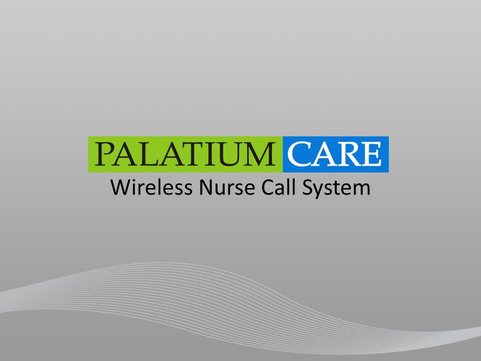Basic Functions Signal goes to the PalatiumCare system The system records the alert.