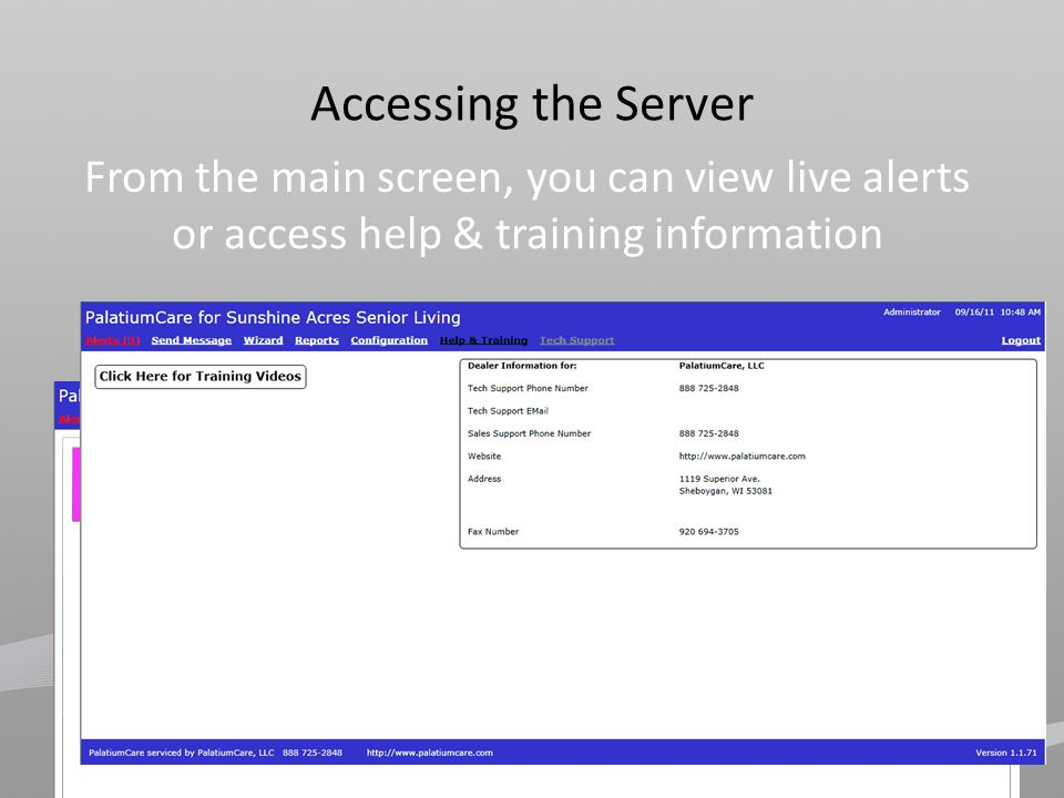 Accessing the Server From the main screen, you can view live alerts or access help & training information