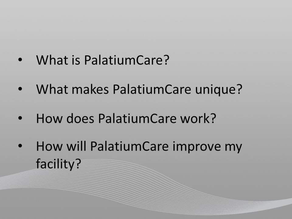 What is PalatiumCare. What makes PalatiumCare unique.