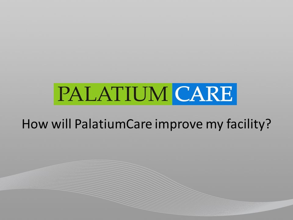 How will PalatiumCare improve my facility