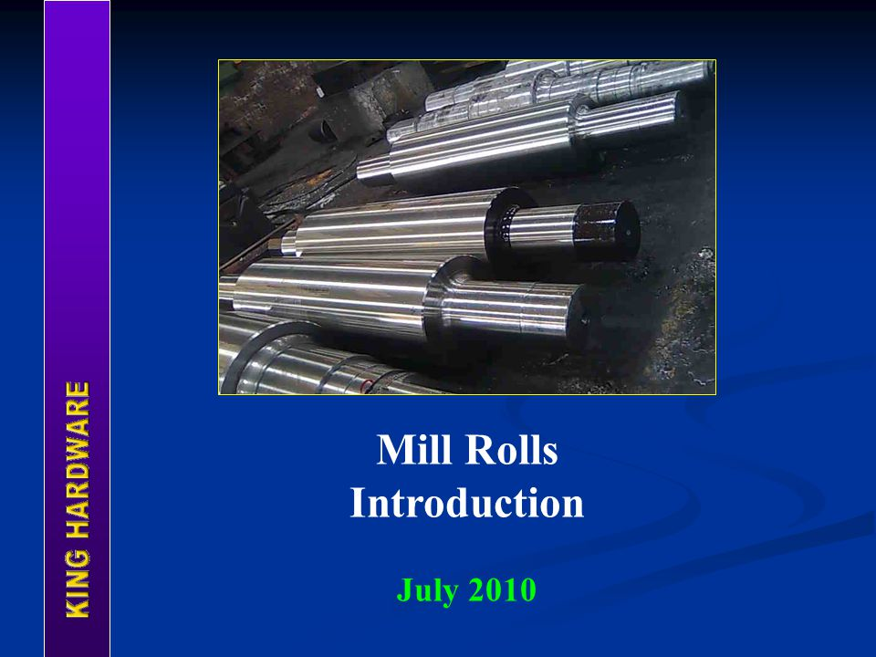 Mill Rolls Introduction July 2010
