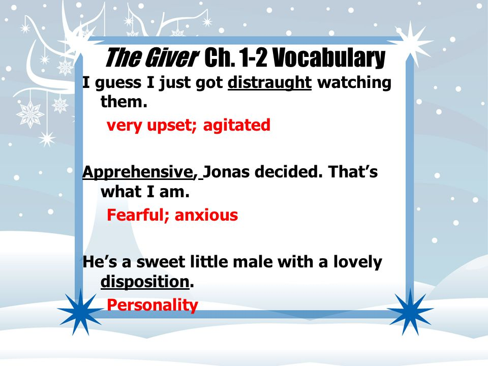 The Giver Ch. 1-2 Vocabulary I guess I just got distraught watching them.