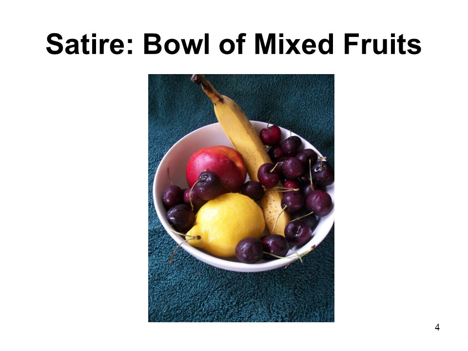 Satire: Bowl of Mixed Fruits 4