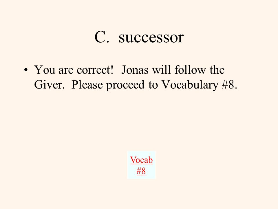 B. irony This answer is incorrect. Jonas does not do the opposite of what he intends.