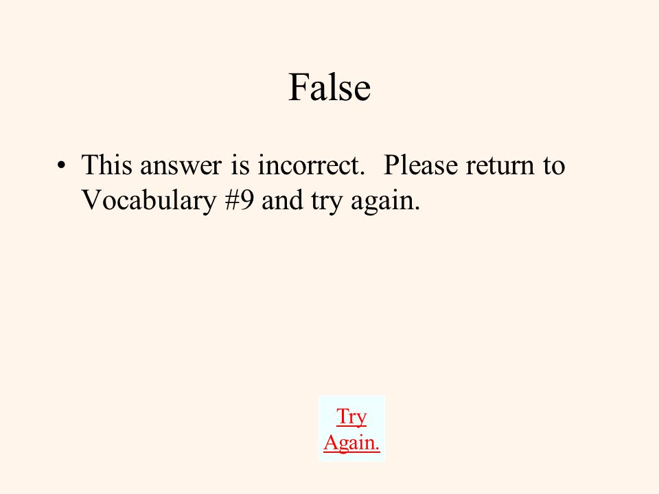 Vocabulary #9 True or False Community members were interdependent. –TrueTrue –FalseFalse