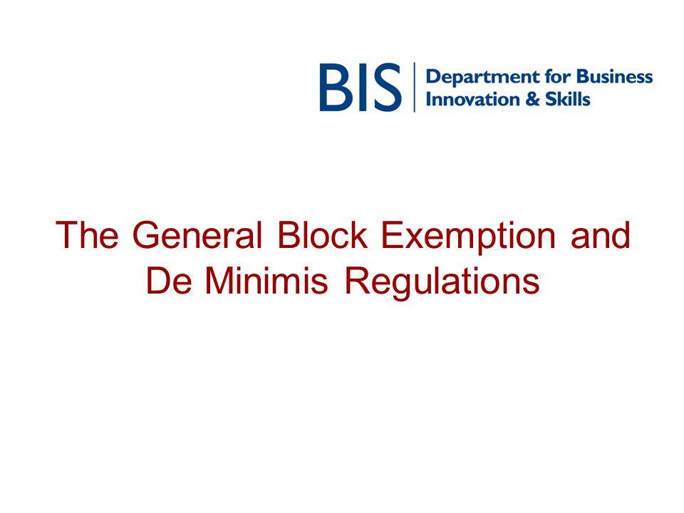 The General Block Exemption and De Minimis Regulations