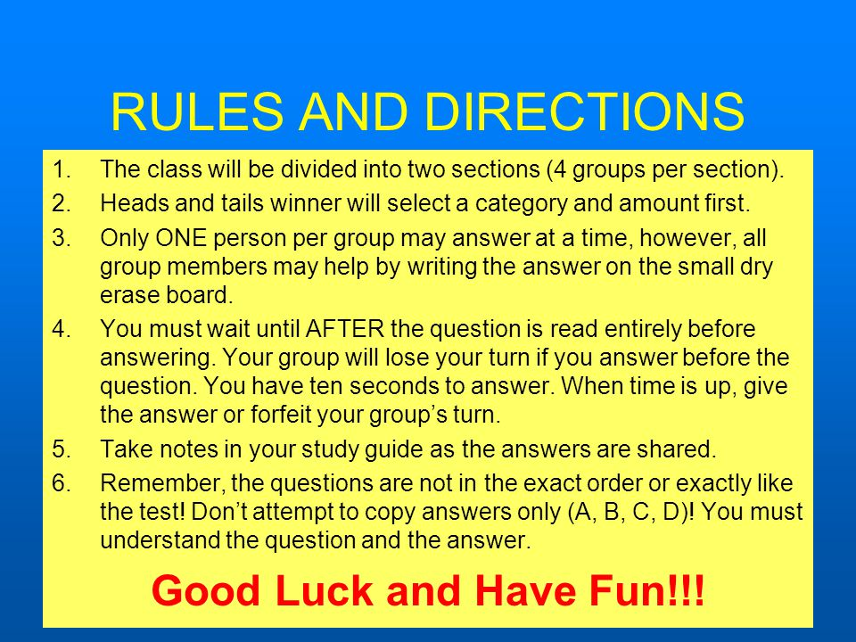 RULES AND DIRECTIONS 1.The class will be divided into two sections (4 groups per section).