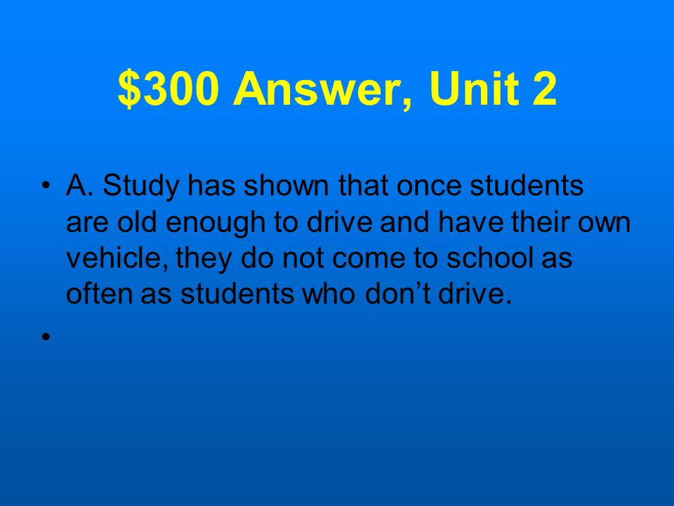 $300 Question, Unit 2 You are writing an argumentative essay. Which of the following best supports your argument that minor students should lose their