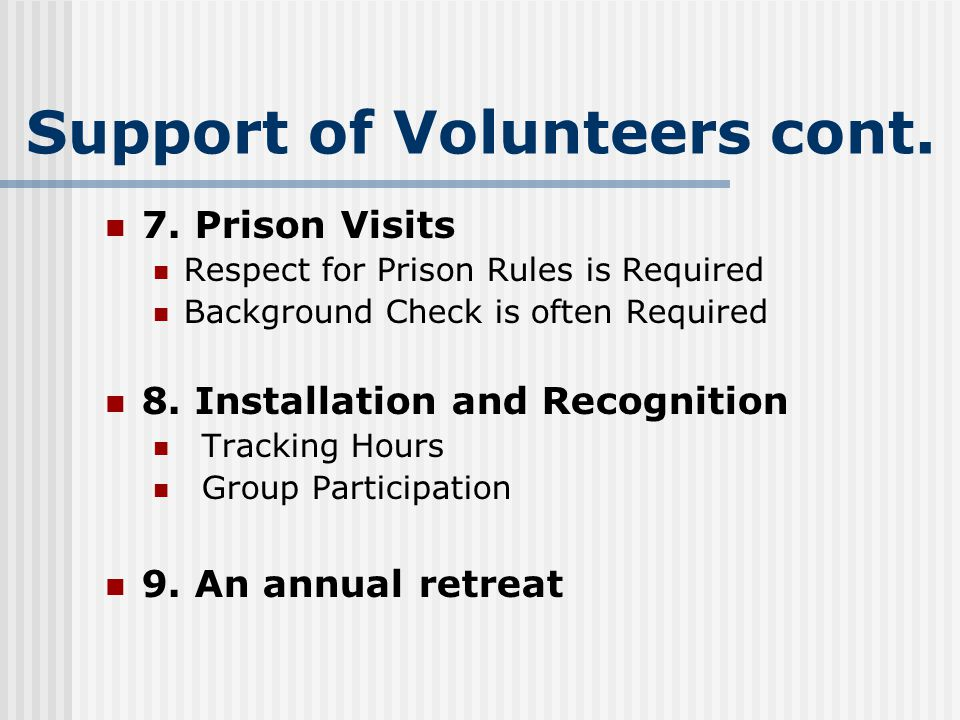 Support of Volunteers cont. 7.