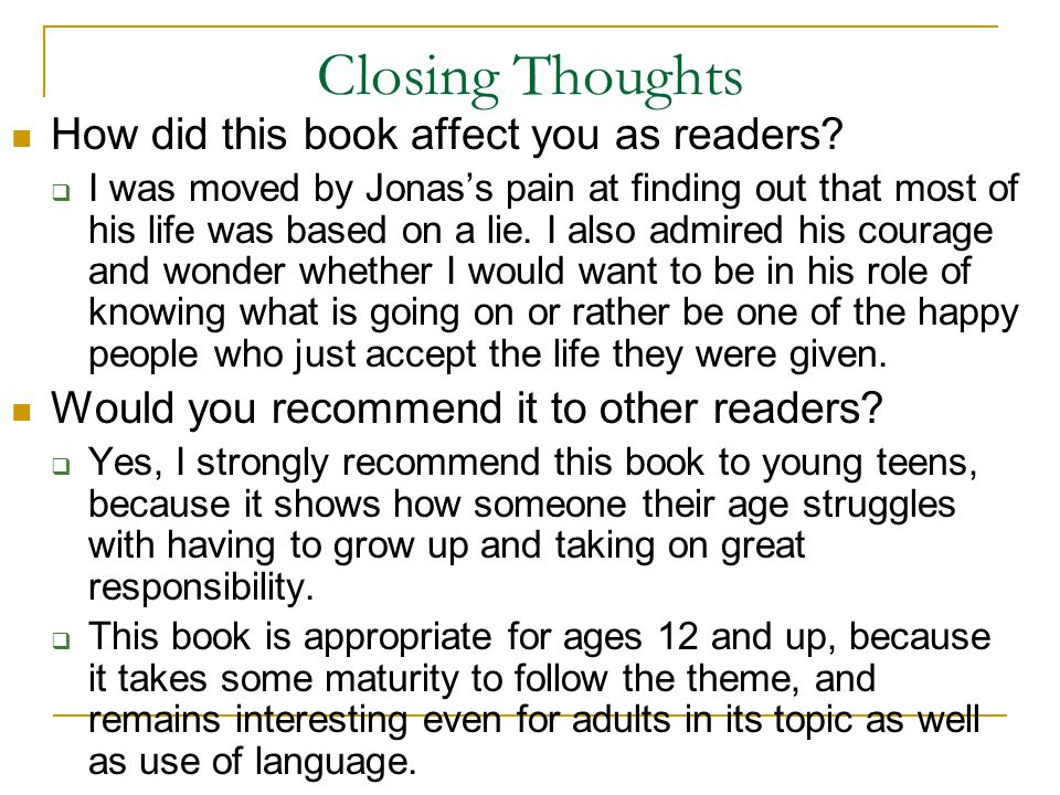 Closing Thoughts How did this book affect you as readers.