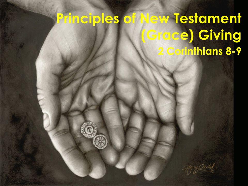 Principles of New Testament (Grace) Giving 2 Corinthians 8-9