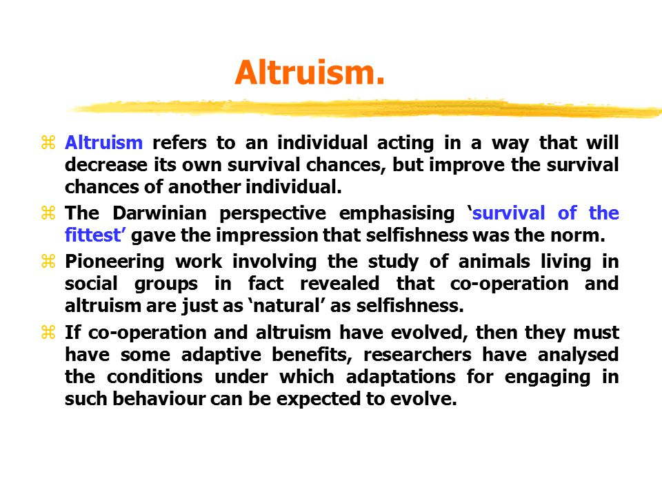 2.Reciprocal Altruism. zProposed by Trivers (1971).