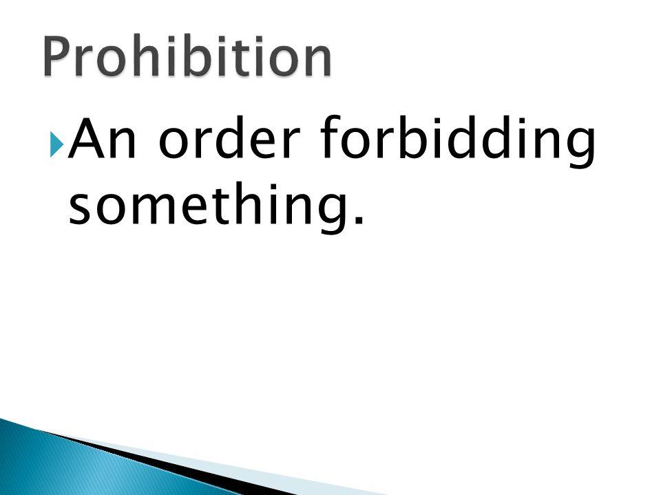 An order forbidding something.