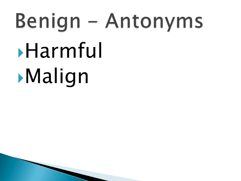  Harmful  Malign