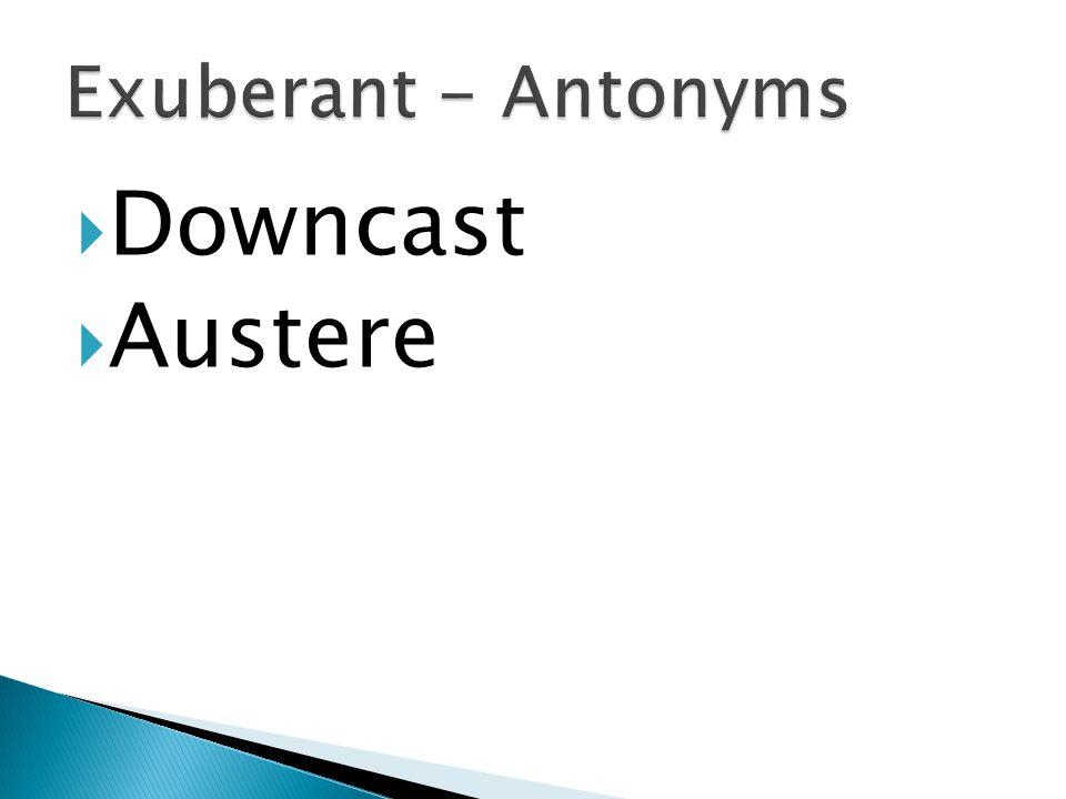  Downcast  Austere