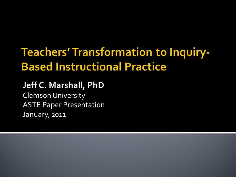 Jeff C. Marshall, PhD Clemson University ASTE Paper Presentation January, 2011
