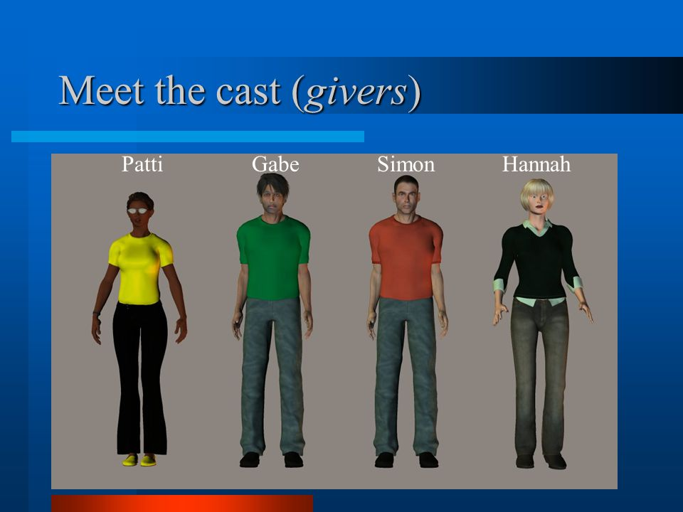 Meet the cast (givers) PattiGabeSimonHannah