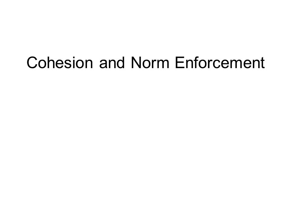 Cohesion and Norm Enforcement