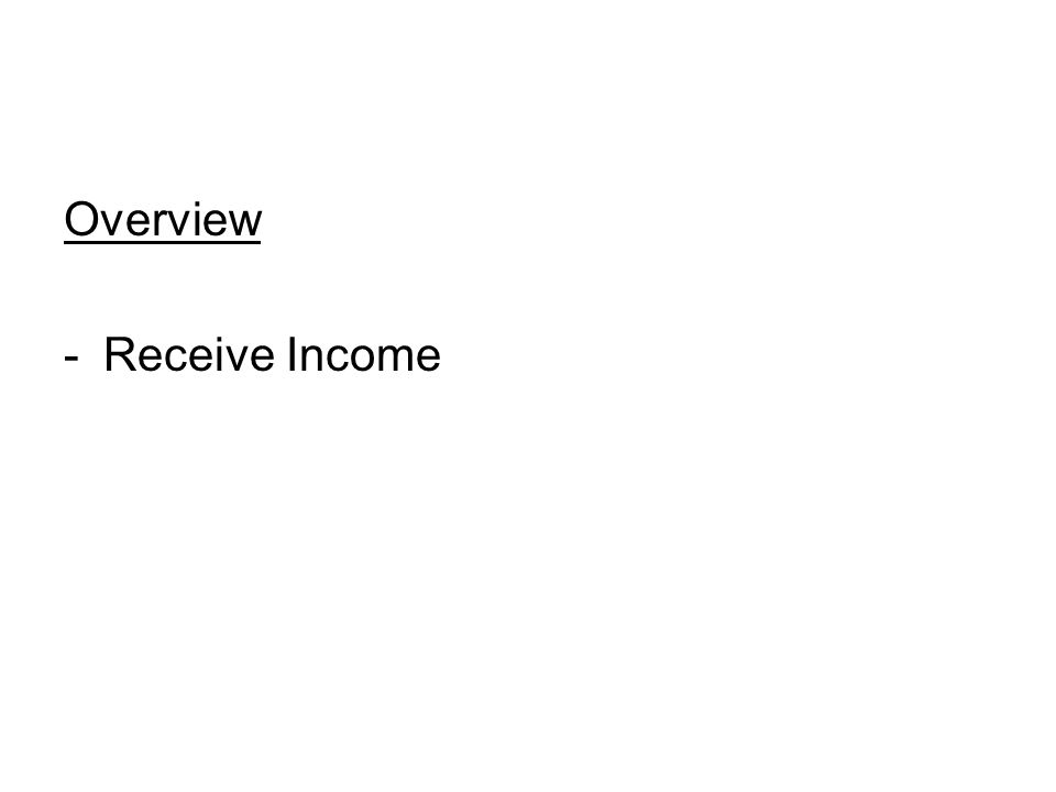 Overview -Receive Income