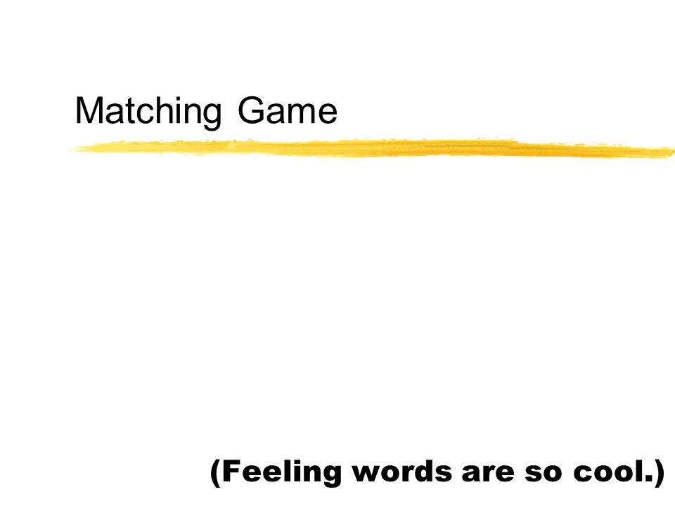 Matching Game (Feeling words are so cool.)