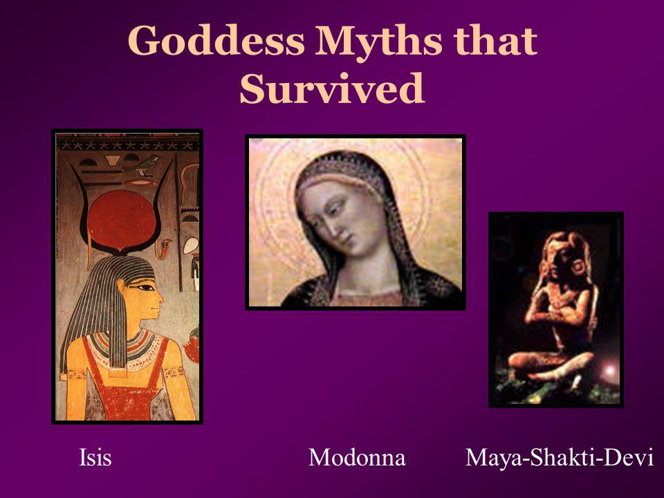 Goddess Myths that Survived Isis Modonna Maya-Shakti-Devi