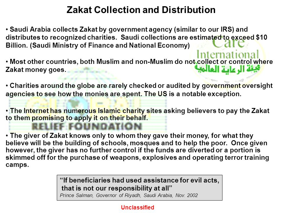 Saudi Arabia collects Zakat by government agency (similar to our IRS) and distributes to recognized charities. Saudi collections are estimated to exce