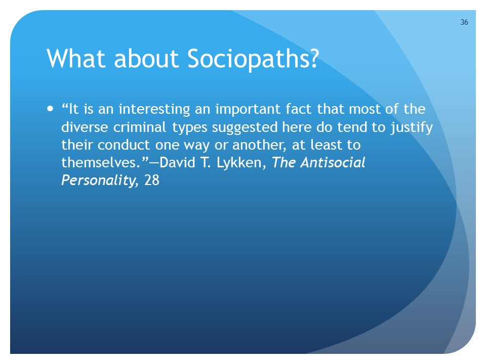 What about Sociopaths.