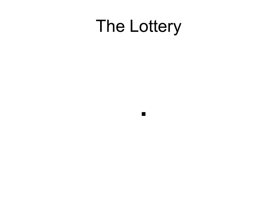 The Lottery.
