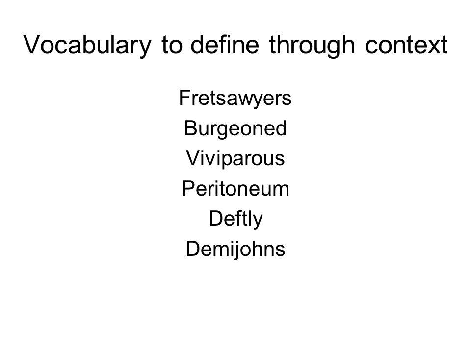 Vocabulary to define through context Fretsawyers Burgeoned Viviparous Peritoneum Deftly Demijohns