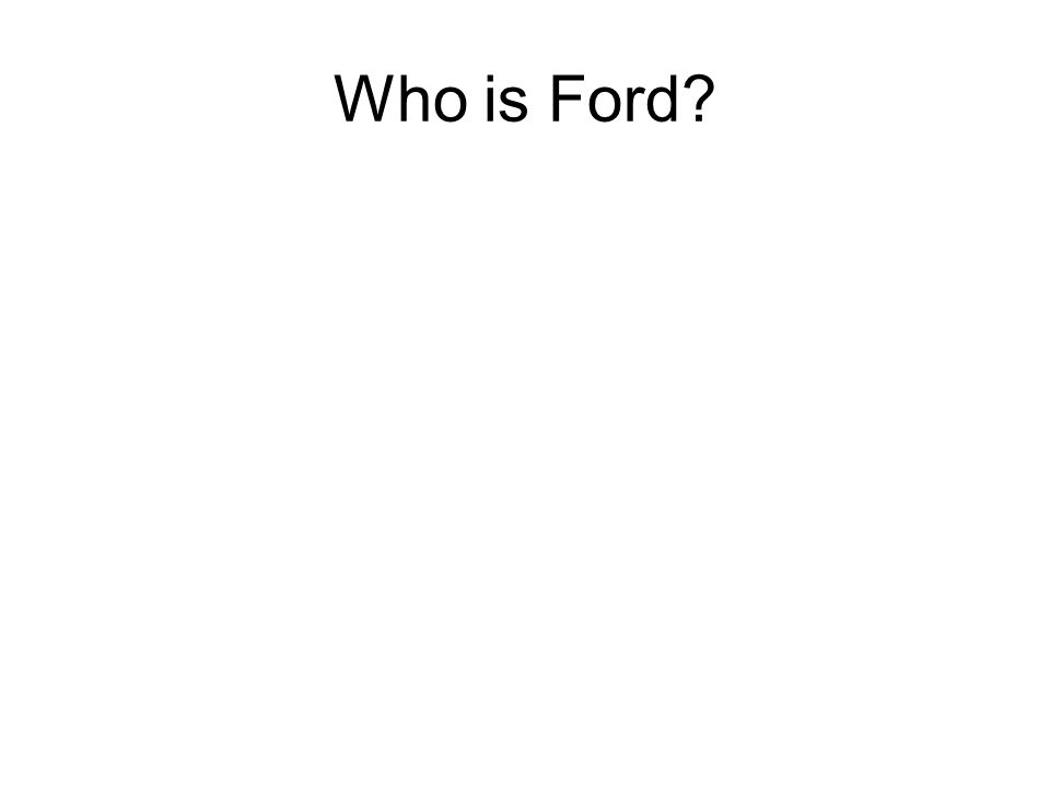 Who is Ford?
