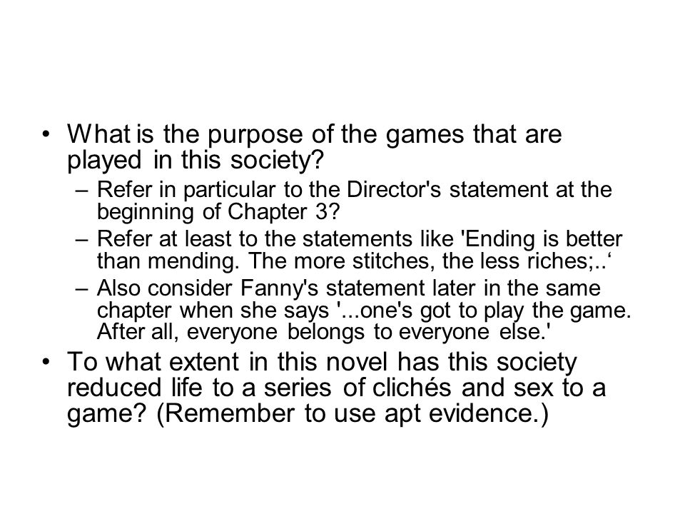 What is the purpose of the games that are played in this society.